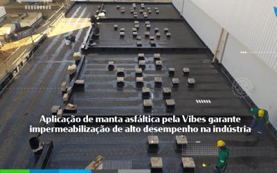 Aplicação de manta asfáltica pela Vibes garante impermeabilização de alto desempenho na indústria.